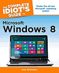 The Complete Idiot's Guide to Microsoft Windows 8 (Complete Idiot's Guides)