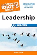 Complete Idiots Guide to Leadership Fast Track
