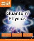 Idiot's Guides: Quantum Physics