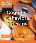 Cognitive Behavioral Therapy (Idiot's Guides)
