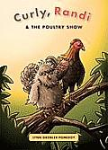 Curly, Randi & the Poultry Show