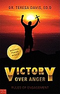 Victory Over Anger: Rules of Engagement
