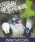 Innovators (Urban Entrepreneur)
