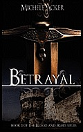 Betrayal Book 1 Blood and Ashes Series