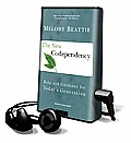 The New Codependency: Help and Guidance for Today's Generation [With Headphones]