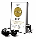 The Talent Code: Unlocking the Secret of Skill in Sports, Art, Music, Math, and Just about Anything [With Headphones]