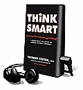 Think Smart: A Neuroscientist's Prescription for Improving Your Brain's Performance [With Earbuds] (Playaway Adult Nonfiction)