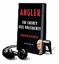 Angler: The Cheney Vice Presidency (Playaway Adult Nonfiction)