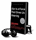 War Is a Force That Gives Us Meaning [With Earbuds]