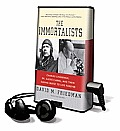 The Immortalists: Charles Lindbergh, Dr. Alexis Carrel, and Their Daring Quest to Live Forever [With Earbuds]