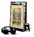 Bonnie and Clyde: The Lives Behind the Legend [With Earbuds]