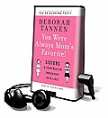 You Were Always Mom's Favorite!: Sisters in Conversation Throughout Their Lives [With Earbuds]