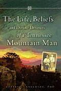 The Life, Beliefs and Divine Detours of a Tennessee Mountain Man
