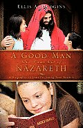 A Good Man Who Came Out of Nazareth