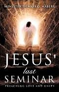 Jesus' Last Seminar