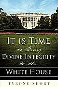 It Is Time to Bring Divine Integrity to the White House