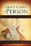 Grace Comes in Person