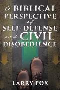 A Biblical Perspective of Self-Defense and Civil Disobedience