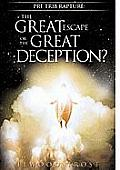 Pre Trib Rapture: The Great Escape or the Great Deception?