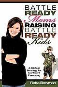 Battle-Ready Moms Raising Battle-Ready Kids