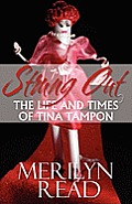 Strung Out: The Life and Times of Tina Tampon