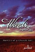 Words, Inspired By...Memoir of a Church Girl