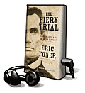 The Fiery Trial: Abraham Lincoln and American Slavery [With Earbuds]