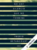 No Hay Silencio Que No Termine (Even Silence Has an End)