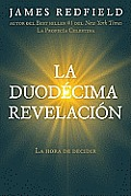 La Duodecima Revelacion (the Twelfth Insigth): The Hour of Decision
