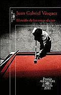 El Ruido de Las Cosas Al Caer Premio Alfaguara 2011 the Sound of Things Falling