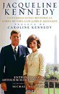 Jacqueline Kennedy: Conversaciones Historicas Sobre Mi Vida Con John F. Kennedy = Jacqueline Kennedy