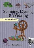 Spinning, Dyeing & Weaving: Self-Sufficiency (Self-Sufficiency)