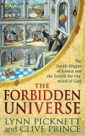 Forbidden Universe The Occult Origins of Science & the Search for the Mind of God