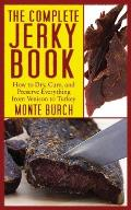 Complete Jerky Book : How To Dry, Cure, and Preserve Everything From Venison To Turkey (10 Edition)