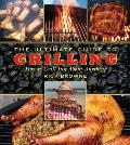 The Ultimate Guide to Grilling: How to Grill Just about Anything (Ultimate Guides) Cover