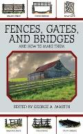 Fences, Gates, and Bridges: And How to Build Them Cover