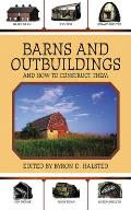 Barns & Outbuildings: & How To Construct Them by Byron D. Halsted (edt)