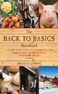 The Back to Basics Handbook: A Guide to Buying and Working Land, Raising Livestock, Enjoying Your Harvest, Household Skills and Crafts, and More (Back to Basics Guides) Cover
