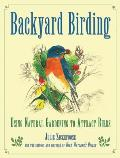 Backyard Birding Using Natural Gardening to Attract Birds