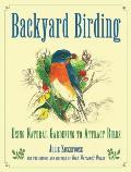 Backyard Birding Using Natural Gardening to Attract Birds