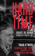 Hard Time Life with Sheriff Joe Arpaio in Americas Toughest Jail