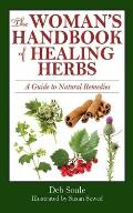 Womans Handbook of Herbal Healing A Guide to Natural Remedies