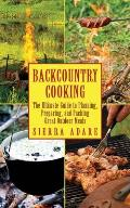 Backcountry Cooking: The Ultimate Guide to Outdoor Cooking Cover