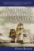American Invasion of Canada The War of 1812s First Year