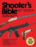 Shooter's Bible: The World's Bestselling Firearms Reference (Shooter's Bible)