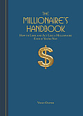 Millionaires Handbook How to Look & ACT Like a Millionaire Even If Youre Not