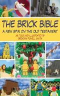 The Brick Bible: A New Spin on the Old Testament Cover