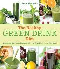 The Healthy Green Drink Diet: Advice and Recipes to Happy Juicing Cover