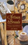 Artisan Breads: Practical Recipes and Detailed Instructions for Baking the World's Finest Loaves Cover