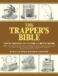 The Trapper's Bible: The Most Complete Guide on Trapping and Hunting Tips Ever Cover